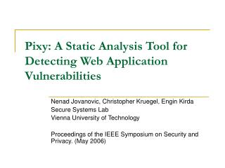 Pixy: A Static Analysis Tool for Detecting Web Application Vulnerabilities