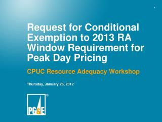 Request for Conditional Exemption to 2013 RA Window Requirement for Peak Day Pricing