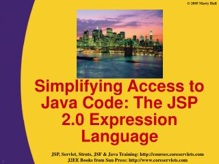 Simplifying Access to Java Code: The JSP 2.0 Expression Language