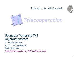 Übung zur Vorlesung TK3 Organisatorisches