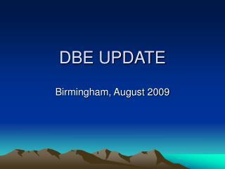 DBE UPDATE
