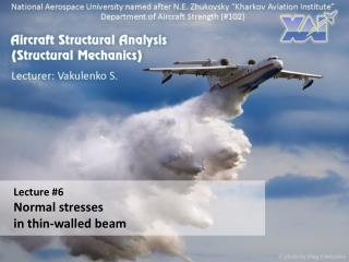 Lecture #6 Normal stresses in thin-walled beam