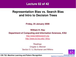 Friday, 25 January 2008 William H. Hsu Department of Computing and Information Sciences, KSU