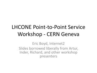 LHCONE Point-to-Point Service Workshop - CERN Geneva