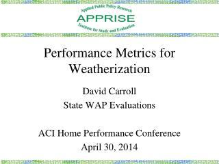 Performance Metrics for Weatherization