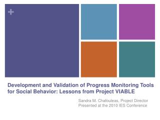 Development and Validation of Progress Monitoring Tools for Social Behavior: Lessons from Project VIABLE