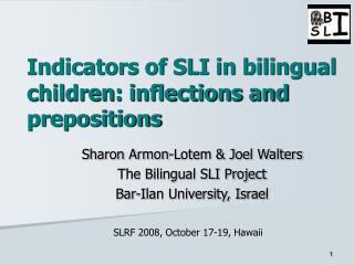 Indicators of SLI in bilingual children: inflections and prepositions