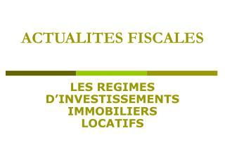 ACTUALITES FISCALES