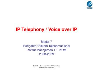 IP Telephony / Voice over IP