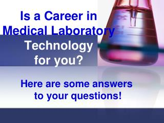 Is a Career in Medical Laboratory  Technology  for you?