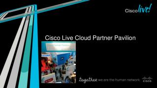 Cisco Live Cloud  Partner Pavilion