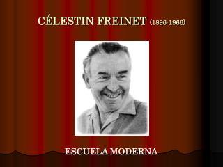 C�LESTIN FREINET (1896-1966)