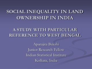 SOCIAL INEQUALITY IN LAND OWNERSHIP IN INDIA A STUDY WITH PARTICULAR REFERENCE TO WEST BENGAL