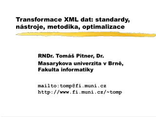 Transformace XML dat: standardy, nástroje, metodika, optimalizace