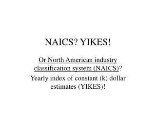 NAICS? YIKES!