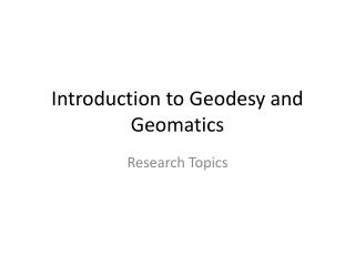 Introduction to Geodesy and  Geomatics