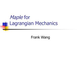 Maple for  Lagrangian Mechanics