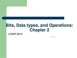 Bits, Data types, and Operations: Chapter 2