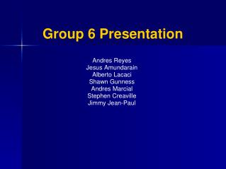 Group 6 Presentation