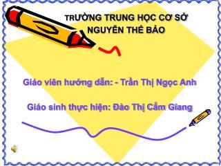 Giáo viên hướng dẫn: - Trần Thị Ngọc Anh  Giáo sinh thực hiện: Đào Thị Cẩm Giang