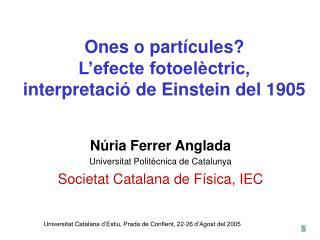 Ones o partícules? L'efecte fotoelèctric,  interpretació de Einstein del 1905