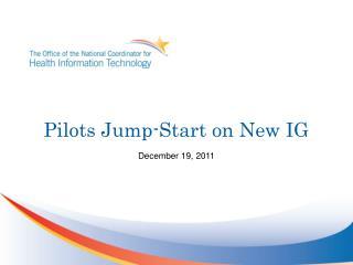 Pilots Jump-Start on New IG