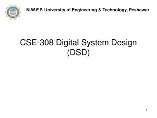CSE-308 Digital System Design (DSD)