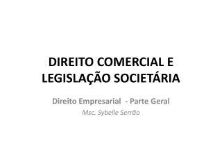 DIREITO COMERCIAL E LEGISLAÇÃO SOCIETÁRIA