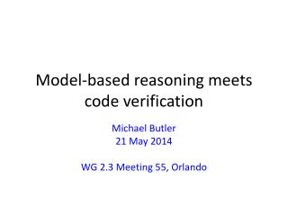 M odel-based reasoning meets code verification