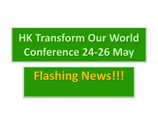 HK Transform Our World Conference 24-26 May
