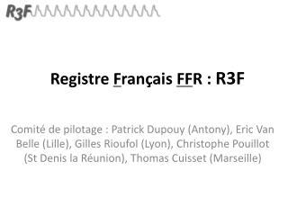 Registre  F rançais  FF R :  R3F