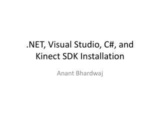 , Visual Studio, C, and Kinect SDK Installation