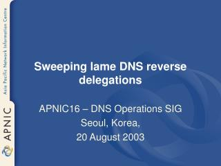 Sweeping lame DNS reverse delegations