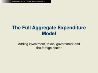 The Full Aggregate Expenditure Model