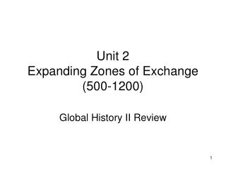 Unit 2 Expanding Zones of Exchange (500-1200)