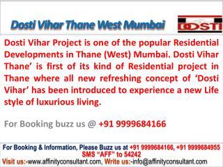 Dosti Vihar thane west mumbai @ 09999684166