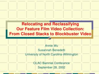 Annie Wu Susannah Benedetti University of North Carolina-Wilmington OLAC Biennial Conference