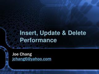 Insert, Update  Delete Performance