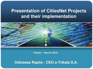 Presentation of  CitiesNet  Projects and their implementation