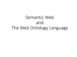 Semantic Web  and  The Web Ontology Language