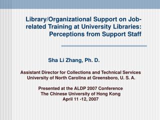Sha Li Zhang, Ph. D. Assistant Director for Collections and Technical Services
