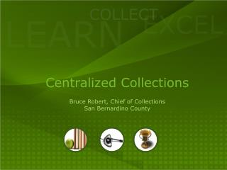 Centralized Collections