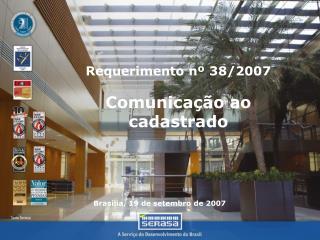 Requerimento nº 38/2007 Comunicação ao cadastrado