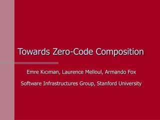 Towards Zero-Code Composition