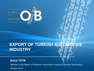 EXPORT OF TURKISH AUTOMOTIVE INDUSTRY