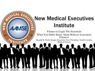 New Medical Executives Institute