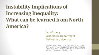Instability Implications of Increasing Inequality:  What  can be learned from North America ?