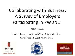 Collaborating with Business: A Survey of Employers Participating in PWDNET December, 2012