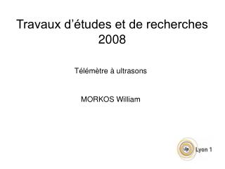 Travaux d'études et de recherches 2008