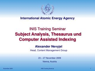 INIS Training Seminar Subject Analysis, Thesaurus und Computer Assisted Indexing